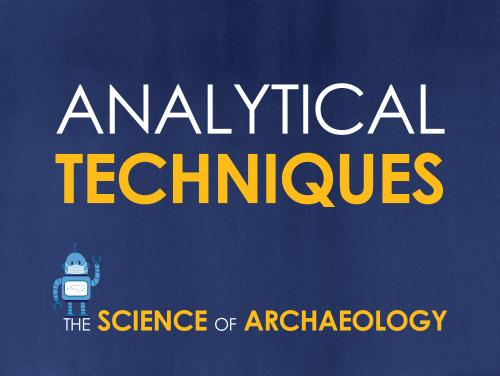 Analytical Techniques in Archaeology