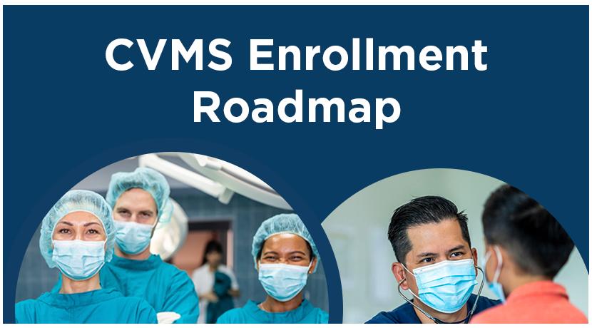 CVMS Enrollment Roadmap