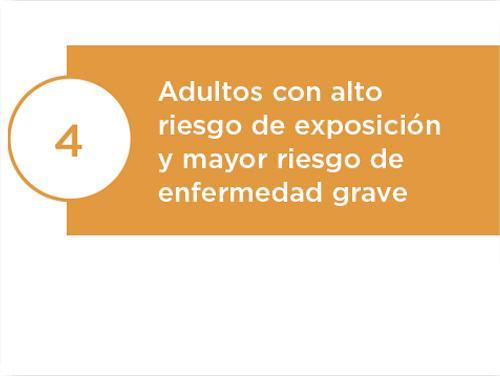 Adultos con alto riesgo de exposición y mayor riesgo de enfermedad grave