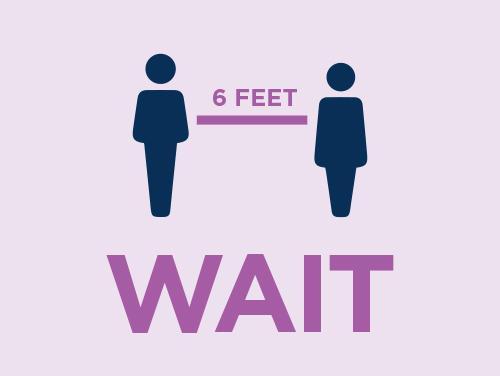 Wait 6 feet apart