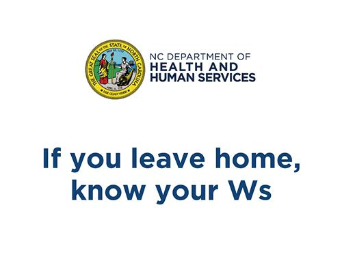 If you leave home, know your 3Ws