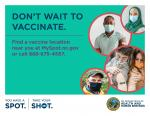 Don't Wait to Vaccinate. Find a vaccine location near you at MySpot.nc.gov or call 888-675-4567.
