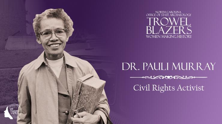 Trowel Blazers: Dr. Pauli Murray