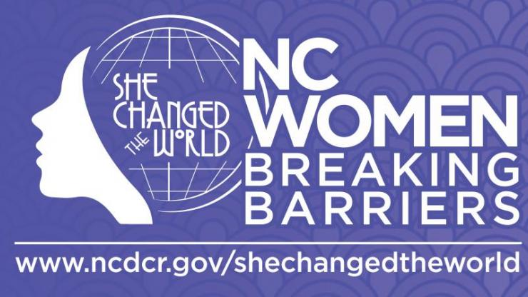 Logo for She Changed the World: NC Women Breaking Barriers