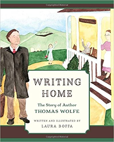 Book Cover for Writing Home the Story of Author Thomas Wolfe by Laura Soffa
