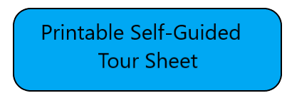 click here for printable self guided tour sheet