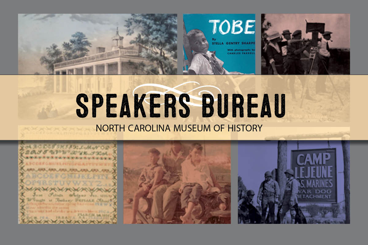 The North Carolina Museum of History's Speakers Bureau