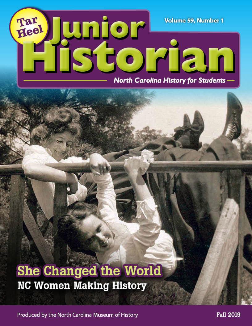 Tar Heel Junior Historian Magazine: She Changed the World!
