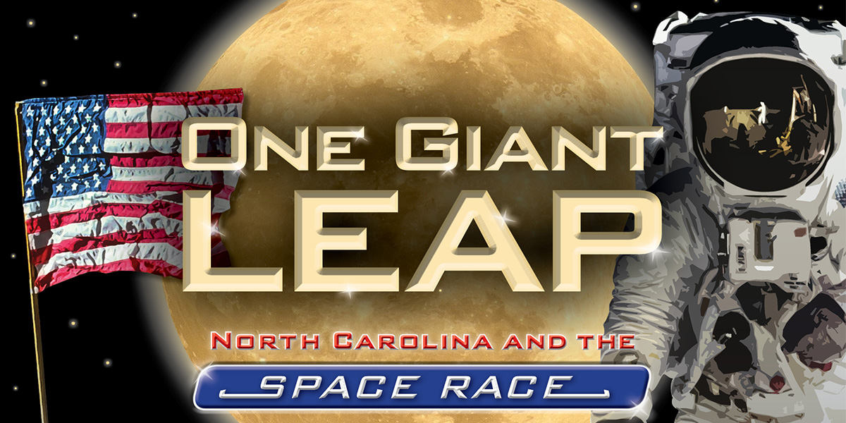 "Logo for our exhibit, ""One Giant Leap: North Carolina and the Space Race."""