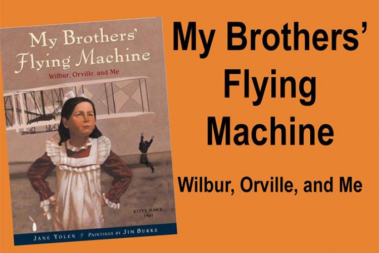 Summer Storytime: My Brothers' Flying Machine