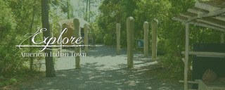 Explore American Indian Town banner graphic featuring the dance circle at Roanoke Island Festival Park