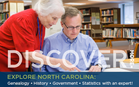 """Photo of librarian assisting patron with text """"Discover More - Explore North Carolina: Genealogy, History, Government, Statistics with an expert!"""""""
