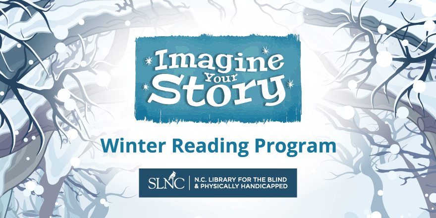 A blue text box reads the words Imagine Your Story above the work Winter Reading Program on top of a snowy forest