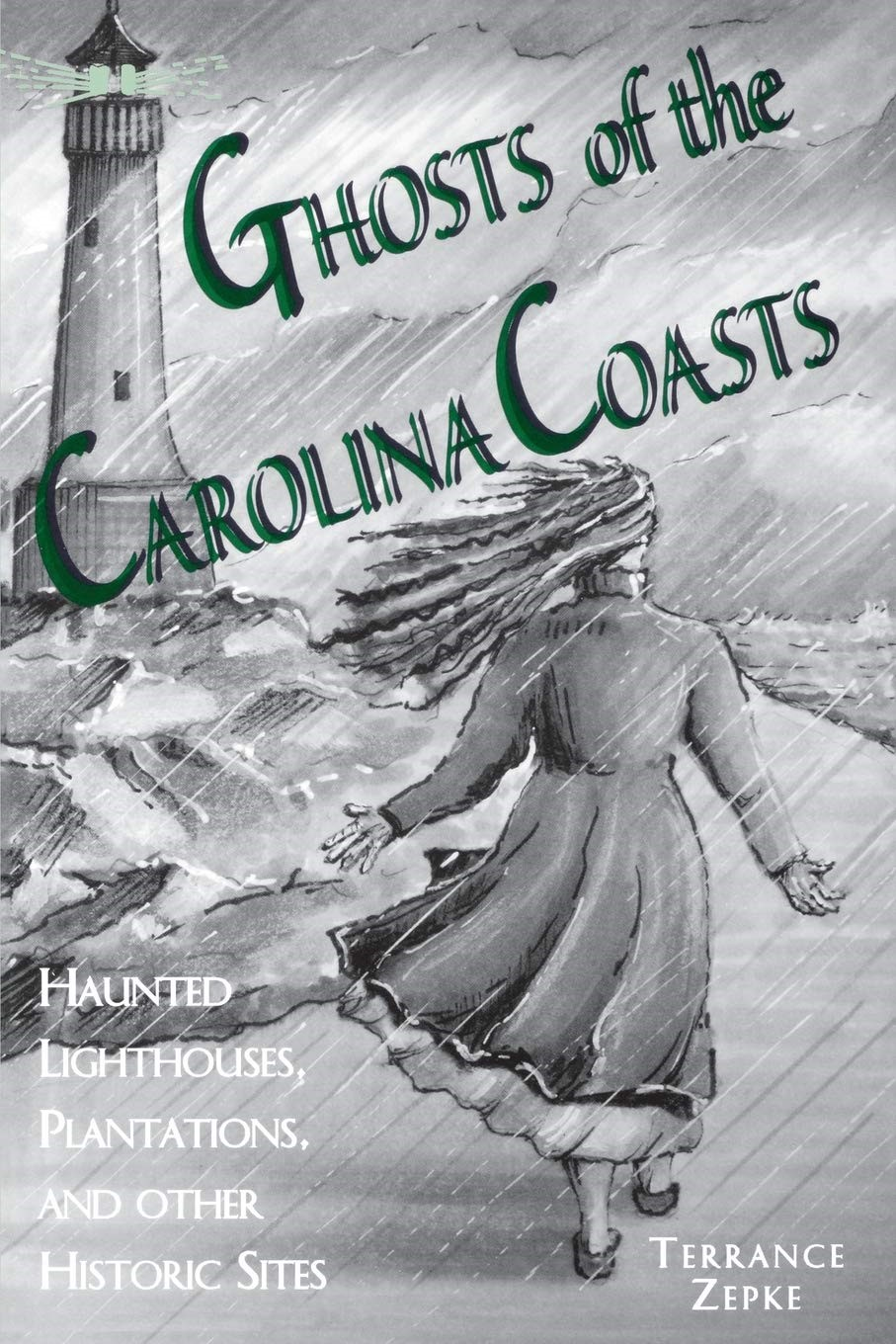 Book jacket of the book, Ghosts of the Carolina Coasts by Terrance Zepke and Julie Rabun