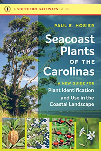 Book cover of Seacoast Plants of the Carolinas: A New Guide for Plant Identification and use in the Coastal Landscape by Paul E. Hosier. Published by UNC Press in association with North Carolina Sea Grant.