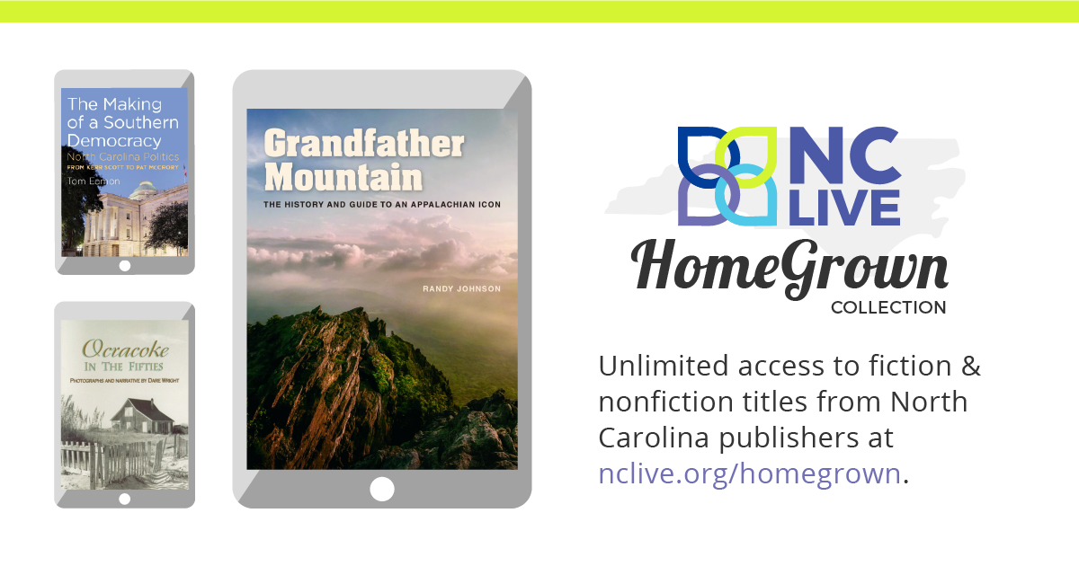 NC LIVE HomeGrown Collection logo with cover pictures of three ebooks set in one tablet and two phone-size e-readers.
