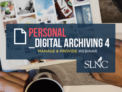Personal Digital Archiving Webinar: Manage & Provide