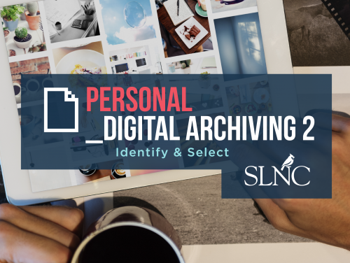 Personal Digital Archiving: Identify and Select Workshop