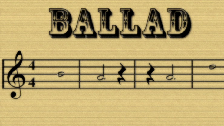 The word Ballad is in the center above a musical bar. The bar begins with the treble clef symbol with a 4 4 time signature. The first measure is a whole note B. The second measure is a dotted half note A followed by a quarter rest. The third measure begins with a quarter rest and is followed by a dotted half note A. The last measure is a whole note D. (Get it?)