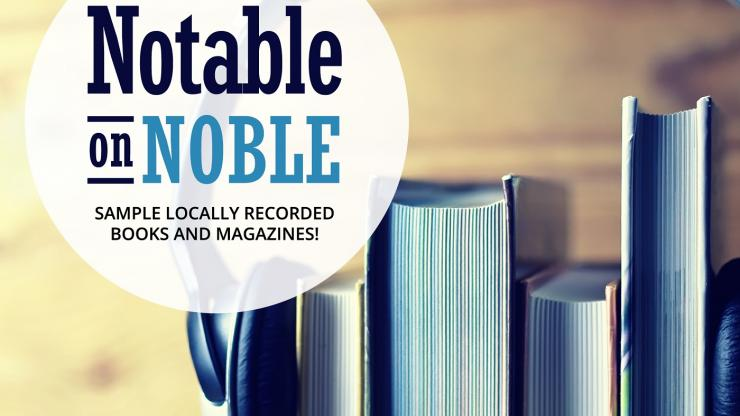 The words Notable On NOBLE sample locally recorded books and magazines is overlayed in front of a pair of headphones sitting on books that are shelved upright
