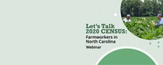 Let's Talk 2020 Census Farmworkers in North Carolina