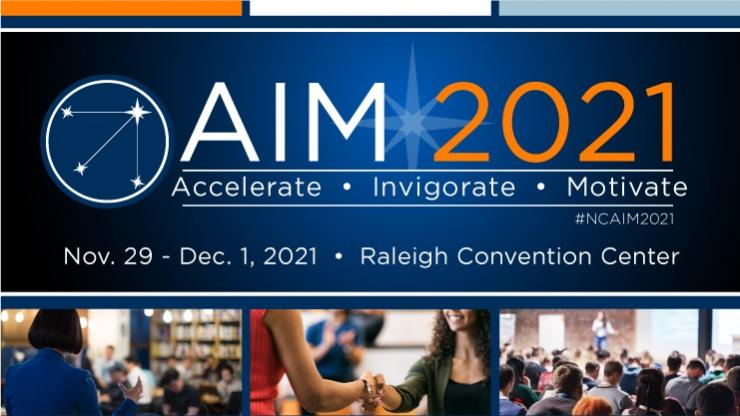 Promotional graphic for AIM conference with text Accelerate, Invigorate, Motivate, Nov. 29-Dec.1, Raleigh Convention Center.