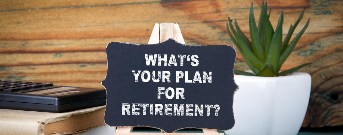 "Image of the board with text"" Whats your plans for Retirement?"""