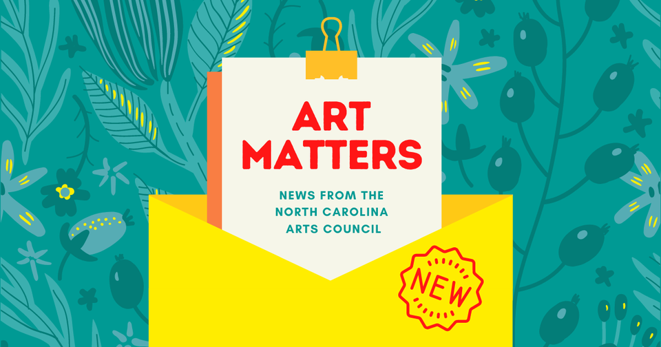 图片上写着来自北卡罗莱纳州艺术委员会的艺术重要新闻