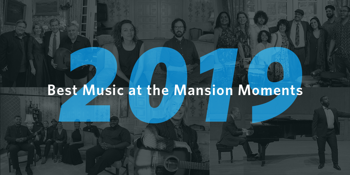 Best Music at the Mansion Moments of 2019