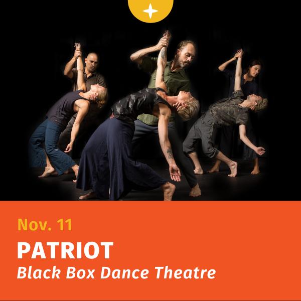 November 11, Black Box Dance Theatre presents Patriot, at East Carolina University