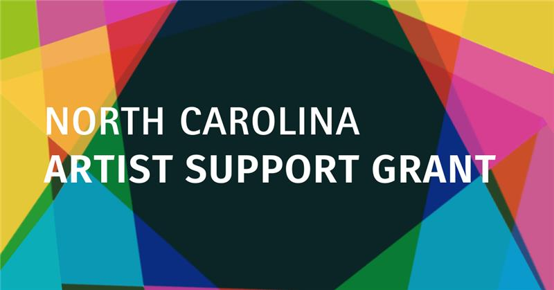 "A multicolored background with white text reading ""North Carolina Artist Support Grant"""