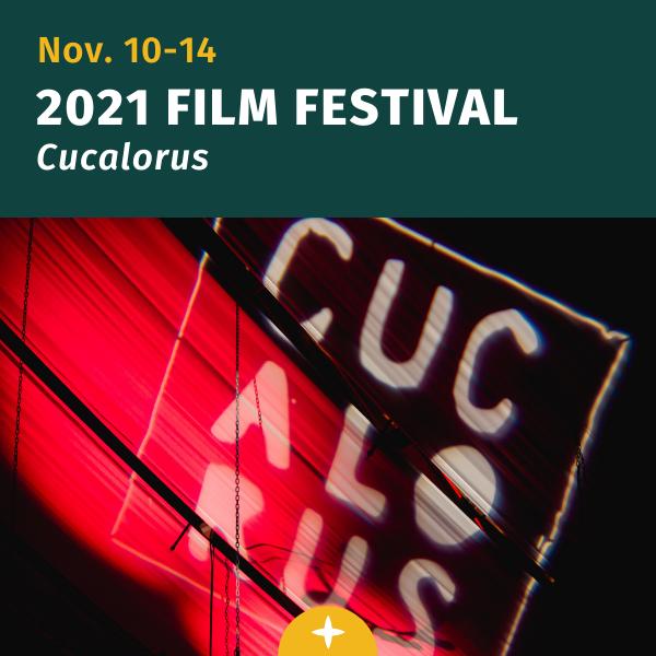 November 10-14, 2021 Cucalorus film festival in Wilmington