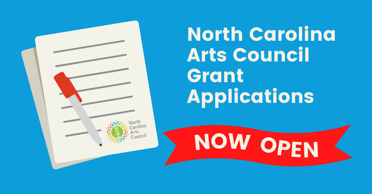 Graphic that reads North Carolina Arts Council Grant Applications Now Open