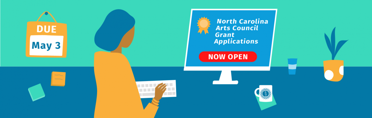 North Carolina Arts Council grants now open. Apply Now!