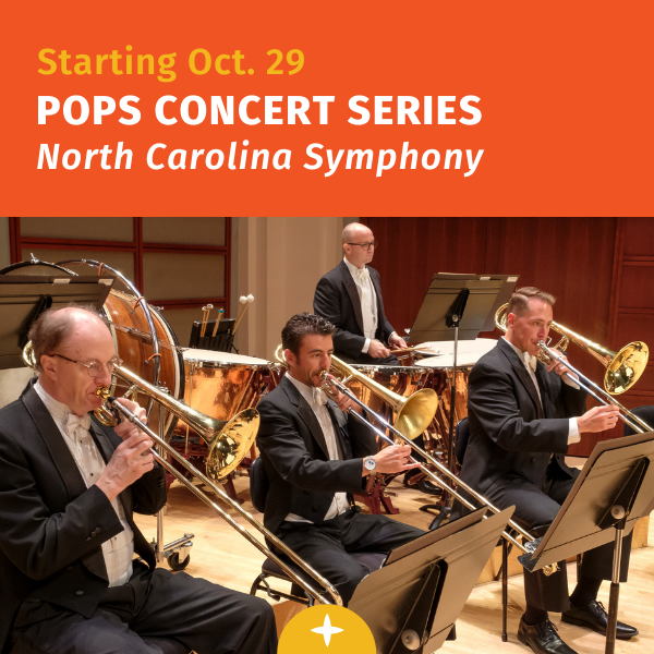 Starting Oct. 29 - Pops Concert Series - N.C. Symphony