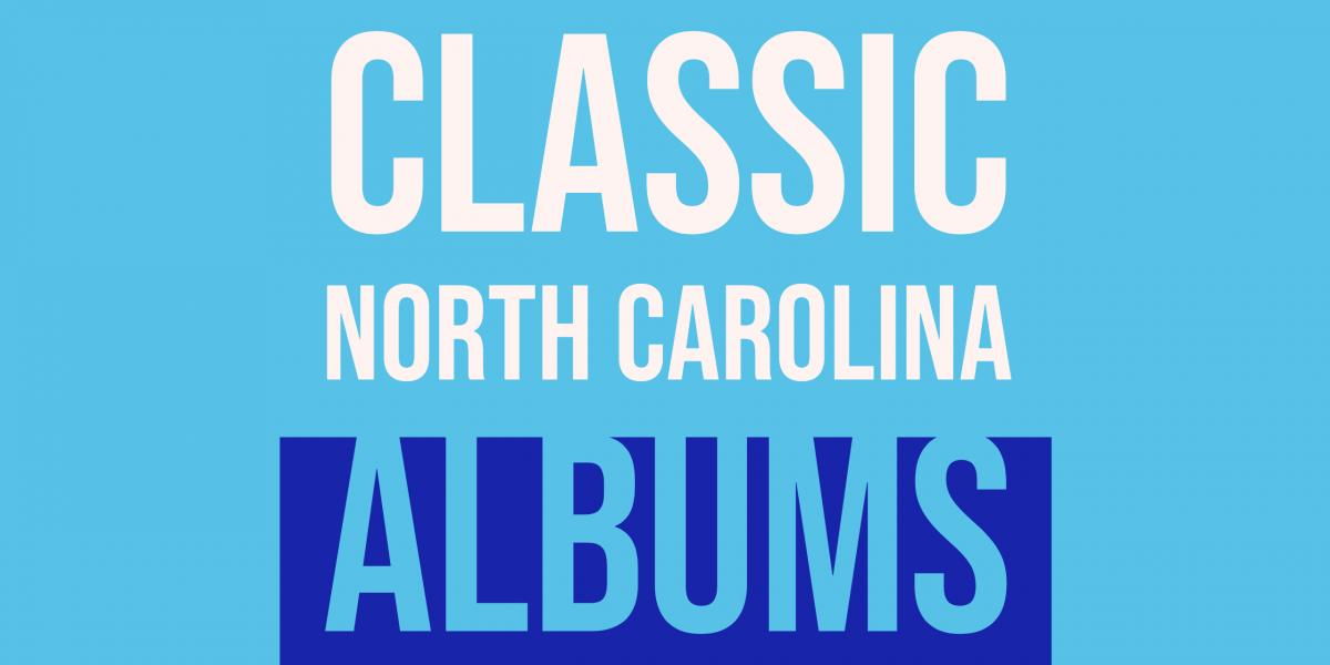 Classic North Carolina Albums