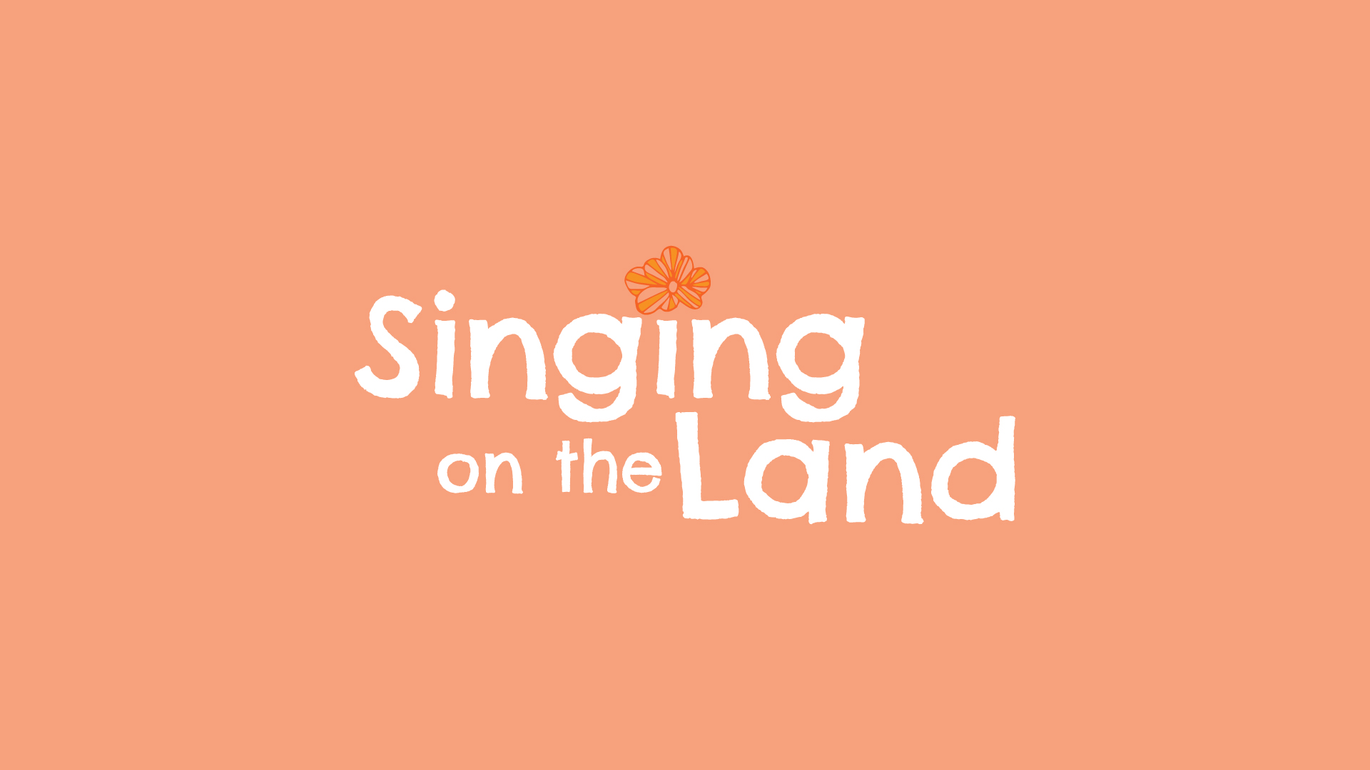 Peach colored graphic that reads: Singing on the Land