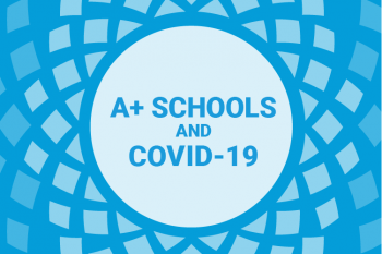 A+ Schools and COVID-19
