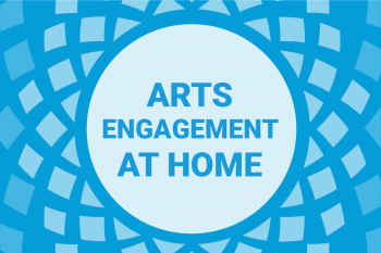 Arts Engagement at Home