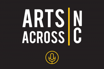 Arts Across NC Podcast