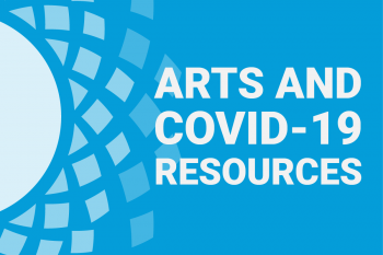 Arts and COVID-19 Resources