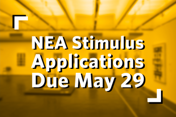 NEA Stimulus Applications Due May 29