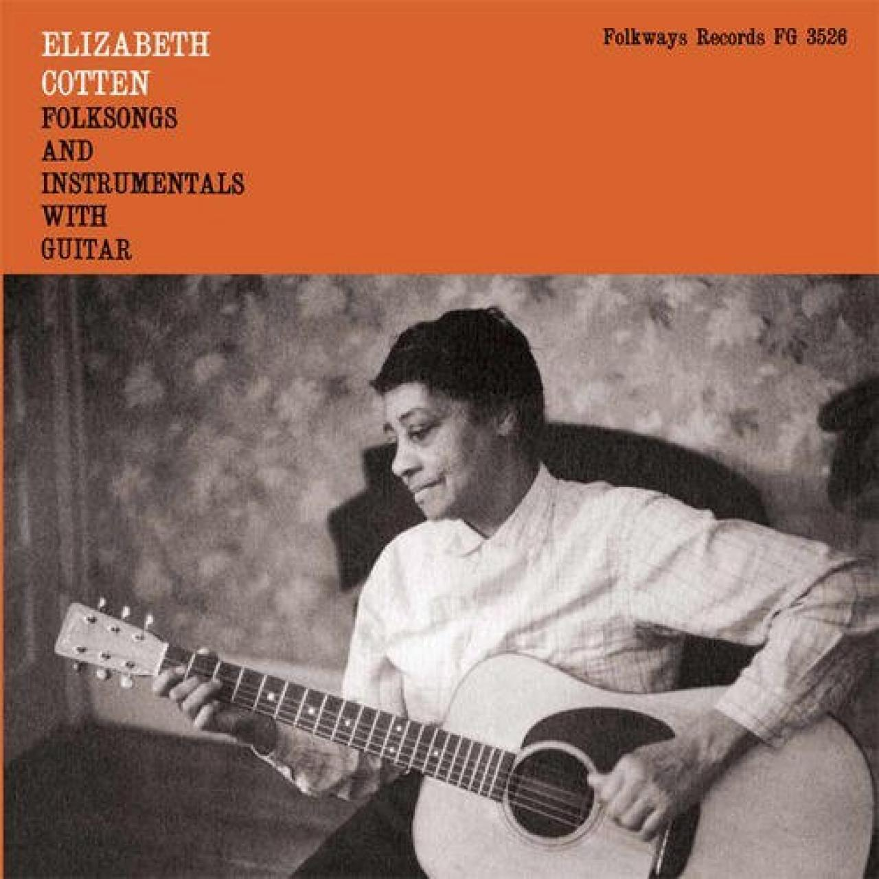 Elizabeth Cotten – Folksongs and Instrumentals with Guitar