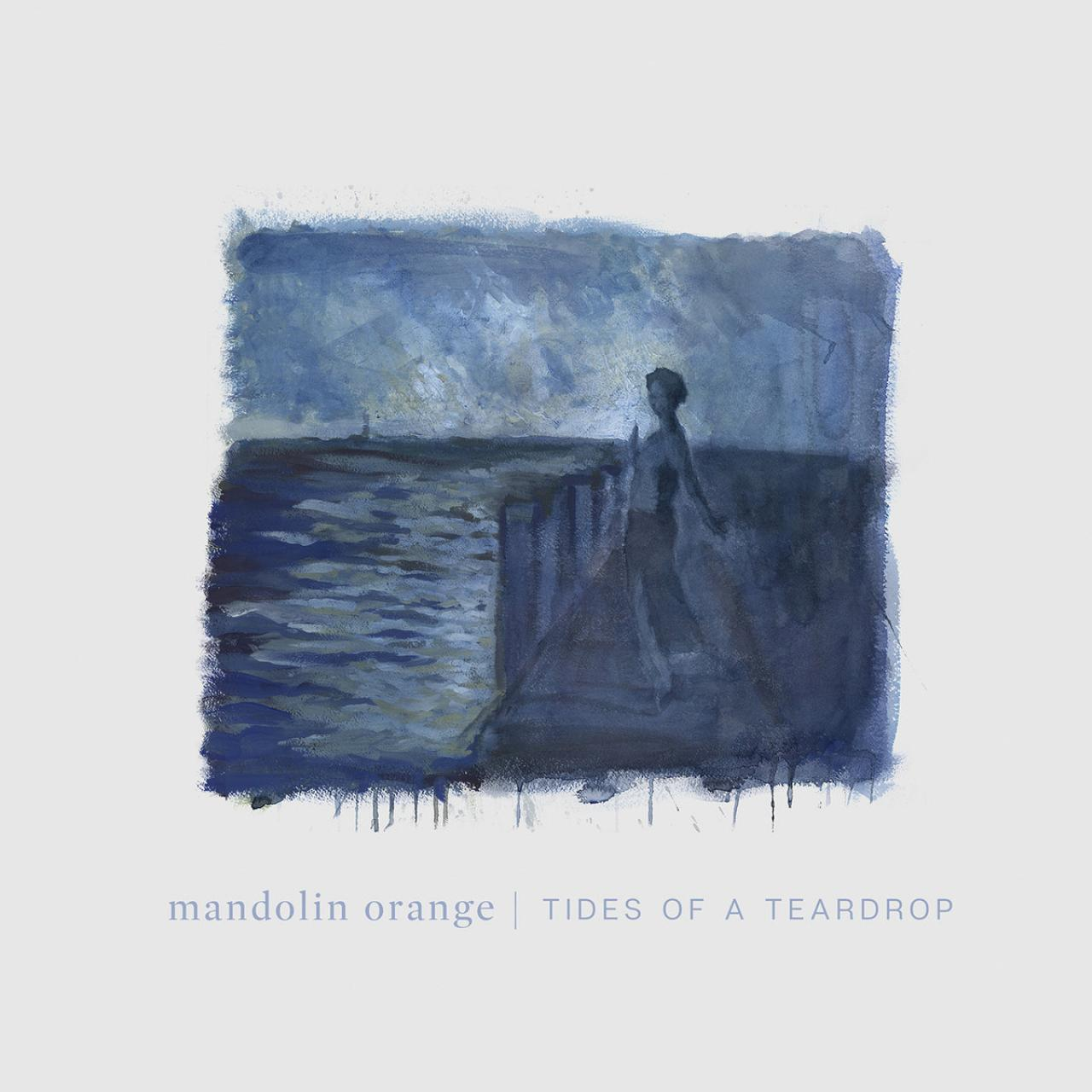"Mandolin Orange - ""Tides of a Teardrop"" album cover"