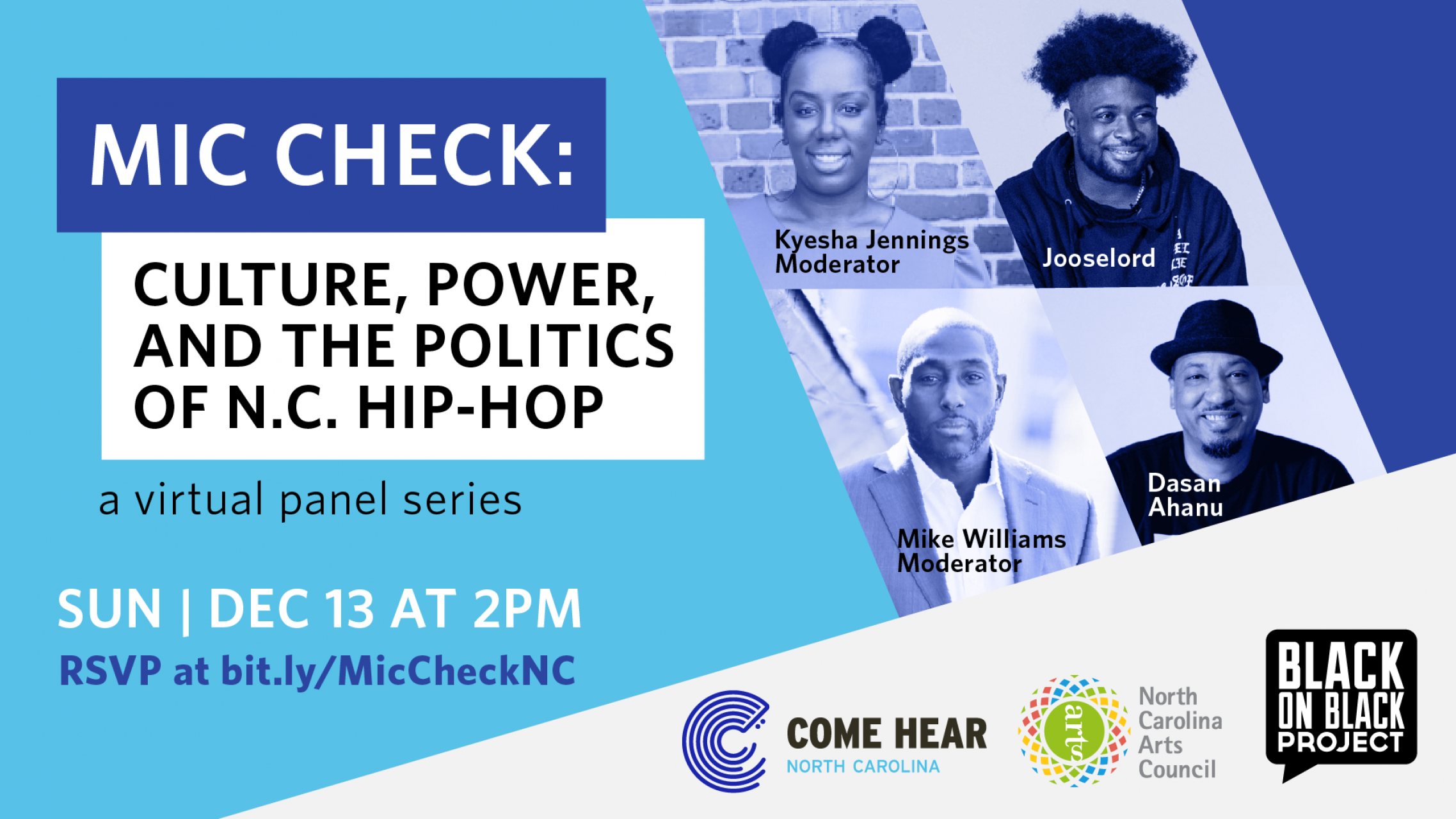 Graphic with images and names of hip-hop artists: Dasan Ahanu and Jooselord, and images and names of Kyesha Jennings and Mike Williams, captioned moderator.   Name of event: Mic Check: Culture, Power, and Politics of N.C. Hip Hop December 13