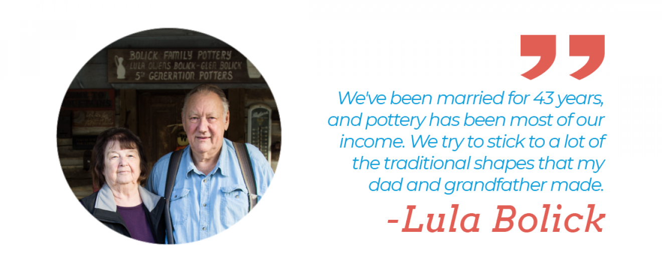 """We've been married for 43 years, and pottery has been most of our income. We try to stick to a lot of the traditional shapes that my dad and grandfather made."" — Lula Bolick"
