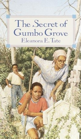 "Cover of ""The Secret of Gumbo Grove"" by Eleanora Tate"