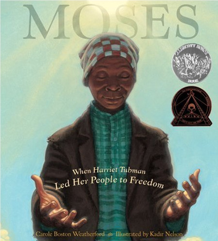 "Cover of ""Moses: When Harriet Tubman Led Her People to Freedom"" by Carol Boston Weatherford"