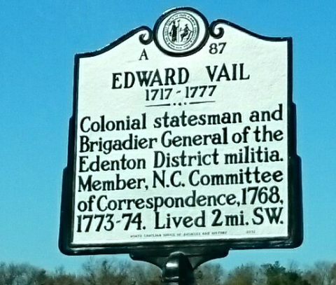 Edward Vail - Colonial statesman and Brigadier General of the Edenton District militia. Member, NC Committee of Correspondence, 1768, 1773074. Lived 2 mi. SW.