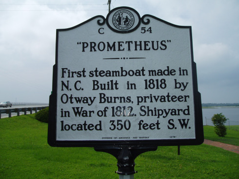 """Prometheus"" : First steamboat made in N.C. Built in 181 by Otway Burns, privateer in Wat of 1812. Shipyard located 350 feet S.W."